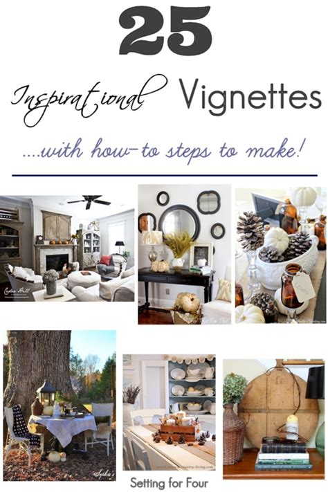 25 inspirational vignettes learn how to decorate