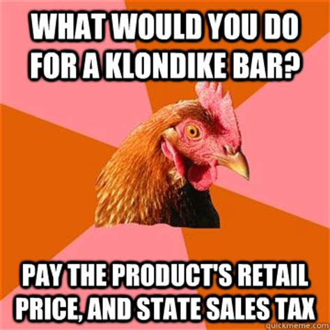 Klondike Bar Meme - what would you do for a klondike bar pay the product s