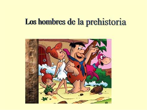 los superpreguntones la prehistoria 8499742181 los hombres de la prehistoria power point