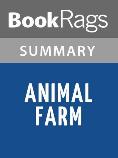 biography george orwell summary animal farm by george orwell summary study guide by