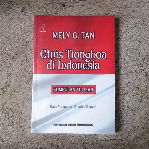 Etnis Tionghoa Di Indonesia etnis tionghoa di indonesia kumpulan tulisan mely g