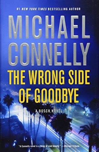 the wrong side of the wrong side of goodbye a harry bosch novel import it all