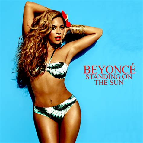 Beyonce On The Cover Of by Beyonce Standing On The Sun Single Cover By Ditadelrey On