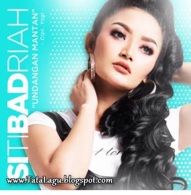 album lagu dangdut terbaru lagu dangdut terbaru siti badriah mp3 album