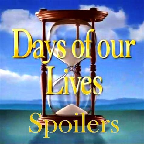 day spoiler spoilers and buzz days of our lives october 13 17