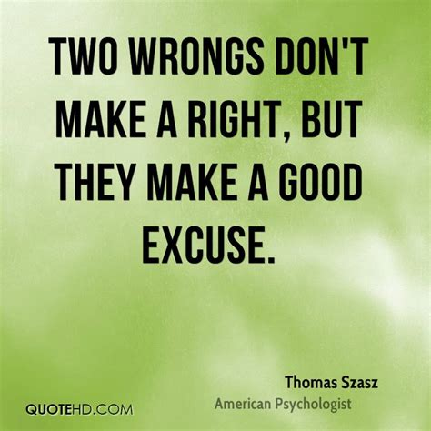 Two Fugs Dont Make A Right by Excuse Quotes Images 1147 Quotes Page 31