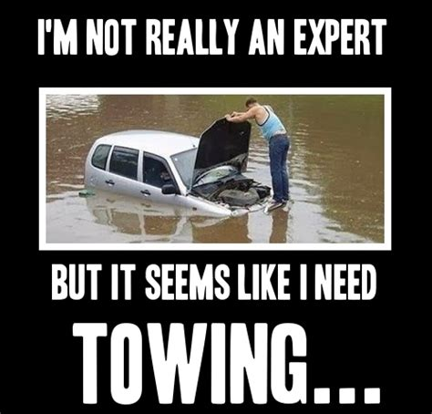 Towing Memes - seems like you need towing meme hawk towing