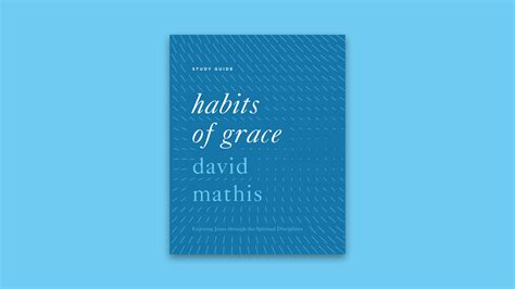 gratefulness the habit of a grace filled books habits of grace study guide desiring god