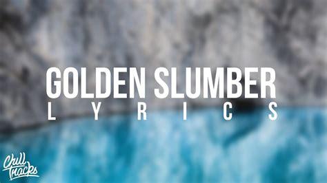 dua lipa golden slumbers mp3 dua lipa golden slumber lyrics youtube