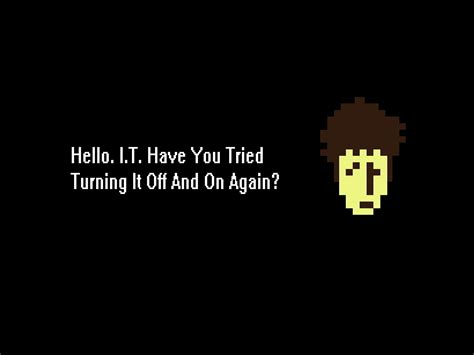 Have You Tried Turning It Off And On Again Meme - it crowd