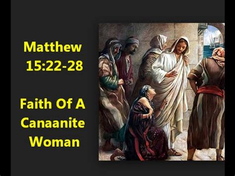 15 to 28 a story of god s power and redemption books matthew 15 22 28 faith of a canaanite children