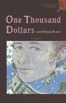 the unkillable o a novel books one thousand dollars and other plays by o henry