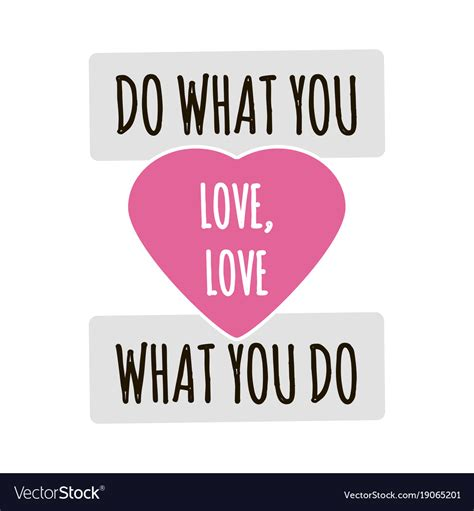 Do What You What You Do do what you what you do quote quotes of the day