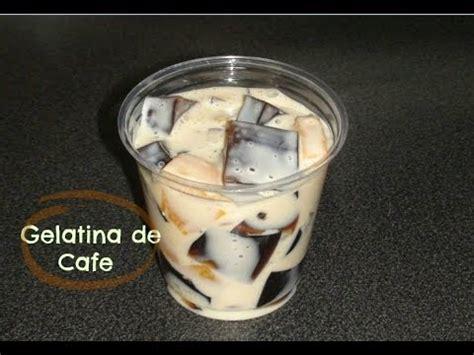 gelatina de cafe con rompope gelatina de cafe con crema youtube