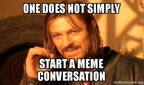 One Simply Does Not Meme - one does not simply meme