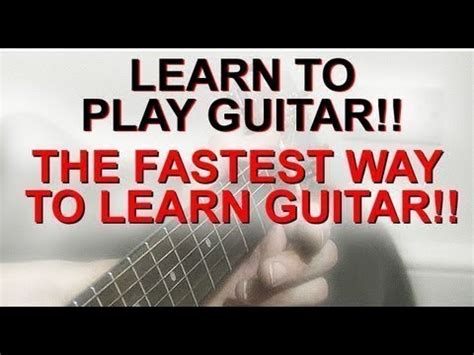 learn guitar youtube learn to play guitar the fastest way the busker