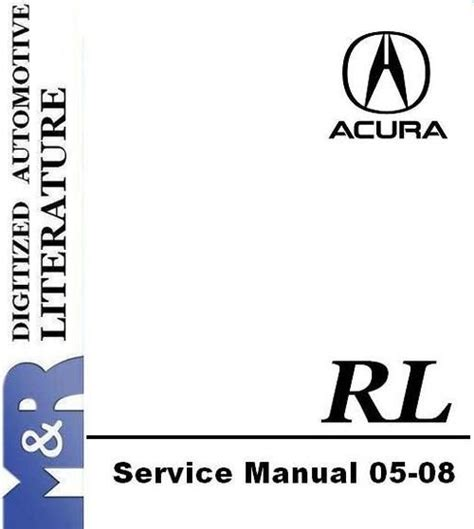service and repair manuals 2007 acura rl free book repair manuals 2005 2008 acura rl original service manual owner manual navigation manual in download