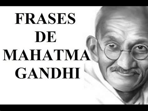 imagenes de la vida de gandhi frases m 225 s famosas de mahatma gandhi sus frases c 233 lebres