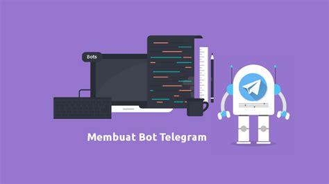 cara membuat bot di telegram 2 cara membuat bot telegram coding dan tanpa coding
