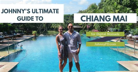 family friendly guide to chiang mai tieland to johnny s guide to chiang mai thailand for digital nomads