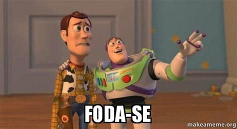 Buzz And Woody Meme - foda se buzz and woody toy story meme make a meme
