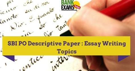 Current Topics For Essay Writing In Sbi Po by Important Essay Writing Topics For Sbi Po Descriptive Paper Bank Exams Today