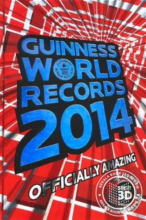 guinness world records 2014 guinness world records 2014 buy the book guinness world records 2014 written by poorna