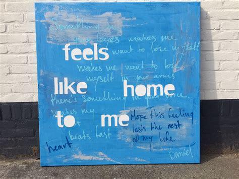 feels like home to me schilderij met tekst laten maken