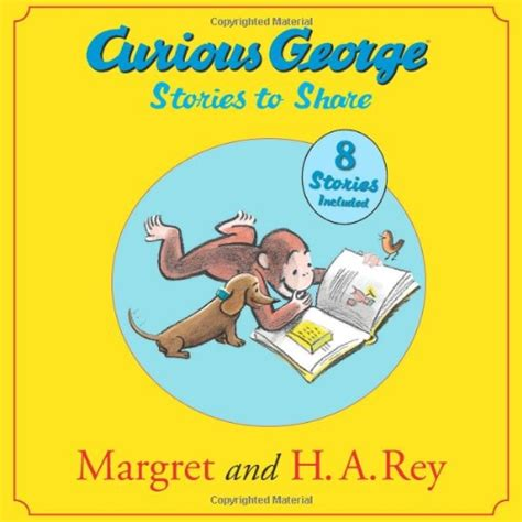 stories for the curious curious george stories to share curious george books