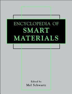 wiley: encyclopedia of smart materials, 2 volume set mel