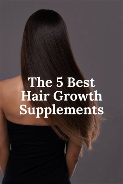 supplement hair growth the 5 best hair growth supplements