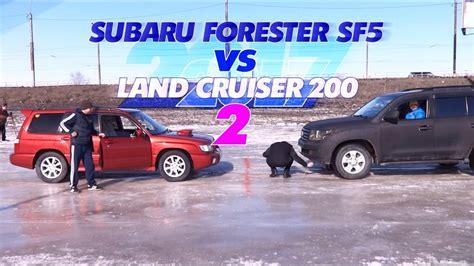 200 subaru forester land cruiser 200 vs subaru forester sf5