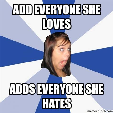 Girls On Facebook Meme - annoying facebook girl