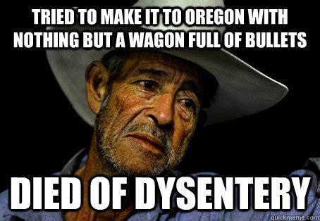 Oregon Trail Meme - image gallery oregon trail meme