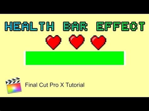 tutorial final cut pro x indonesia final cut pro x tutorial health bar effect youtube