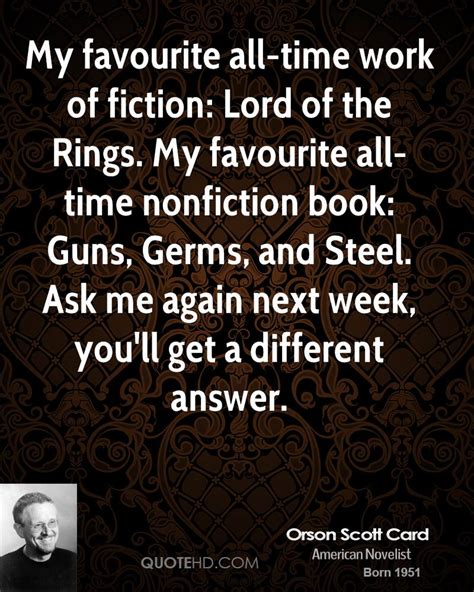 7 Of My Favorite Works Of by Orson Card Quotes Quotehd