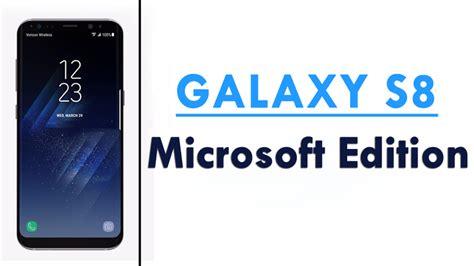 die samsung galaxy s8 microsoft edition kommt microsoft is selling its own samsung galaxy s8 microsoft edition