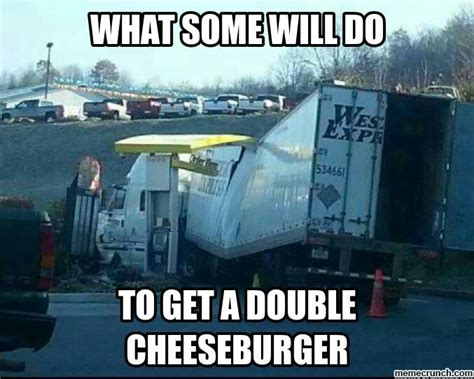 Trucker Meme - trucker n drive thru