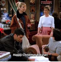 friends mylobster christmas happy christmas eve eve happy christmas eve eve monicageller