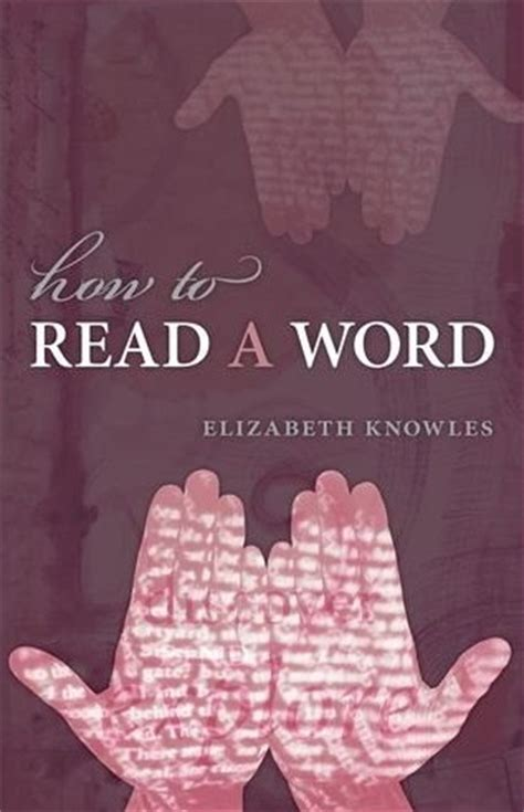libro how to read the devolverle las palabras a los hablantes un libro de elizabeth knowles blog nodos ele