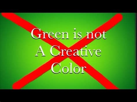 why is green not a creative color green is not a creative color