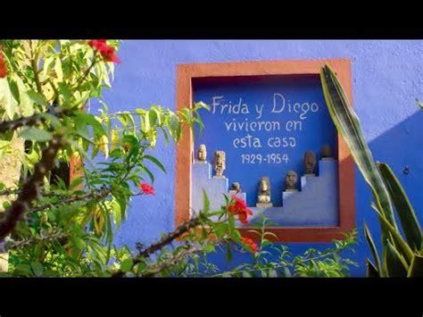 youtube la casa azul a tour of frida kahlo s blue house la casa azul youtube