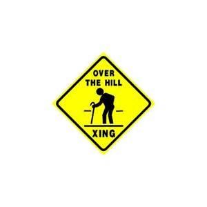 amazon com over the hill crossing senior joke cane sign