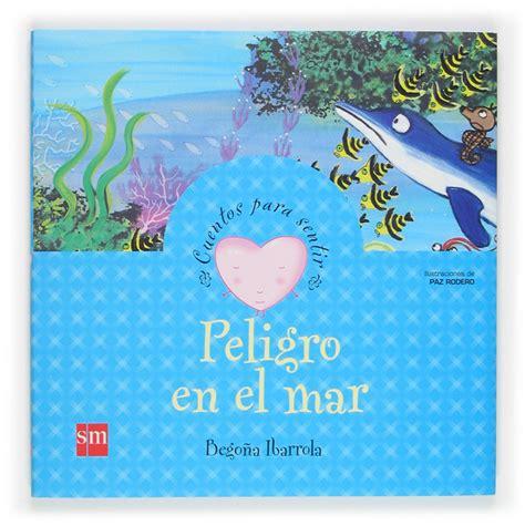 peligro en el mar 8467502584 peligro en el mar literatura infantil y juvenil sm
