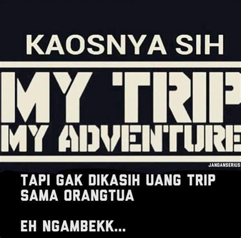 Kaos Mtma My Trip My Adventure 21 meme komik traveling my trip my adventure nyidir
