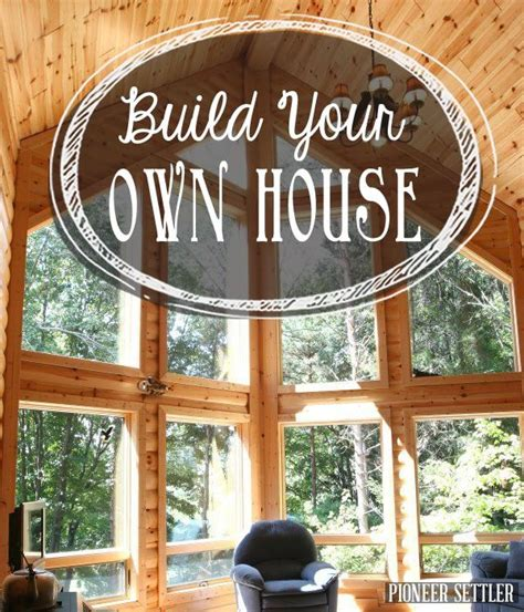 build you own home best 25 build house ideas on pinterest home building