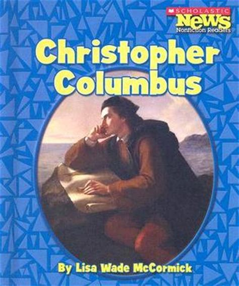 christopher columbus biography deutsch christopher columbus by lisa wade mccormick reviews