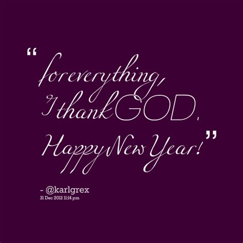 god and new year quotes thank god for everything quotes quotesgram