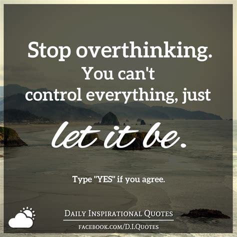 Ways To Stop Overthinking Everything by Stop Overthinking You Can T Everything Just Let
