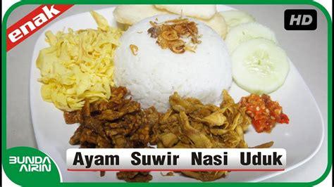 vidio membuat nasi uduk resep ayam suwir nasi uduk masakan indonesia sehari hari